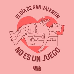 El día de San Valentín no es un juego